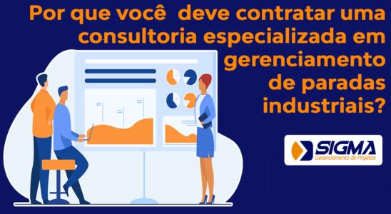 Por que você deve contratar uma consultoria especializada em gerenciamento de Paradas industriais?