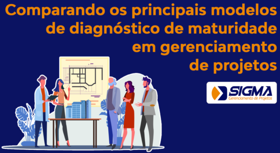 Comparando os principais modelos de diagnóstico de maturidade em gerenciamento de projetos